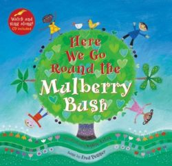 Here We Go Round the Mulberry Bush (Book + CD by Barefoot Books)