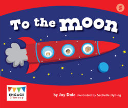 To the Moon (Engage Literacy Wonder Words)