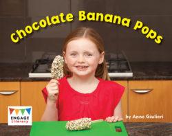 Chocolate Banana Pops (Engage Literacy Yellow)