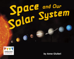 Space and Our Solar System (Engage Literacy Orange)