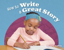 How to Write a Great Story (Engage Literacy Purple)