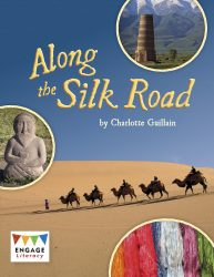 Along the Silk Road (Engage Literacy Brown)