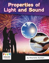 Properties of Light and Sound (Engage Literacy Grey)