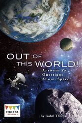 Out of this World! Answers to Questions About Space (Engage Literacy Dark Blue)
