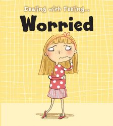 Dealing with Feeling - Worried