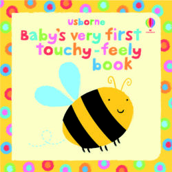 Usborne Baby's Very First Touchy-Feely Book