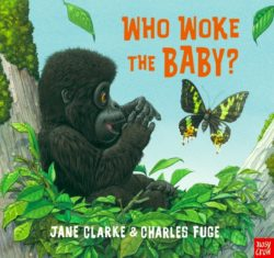 Who Woke the Baby? (Nosy Crow Picture Book -  Jane Clarke & Charles Fuge)
