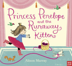 Princess Penelope and the Runaway Kitten (Nosy Crow Picture Book - Alison Murray)