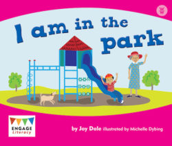 I am in the Park (Engage Literacy Pink)
