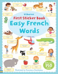 Easy French Words (Usborne First Sticker Book)