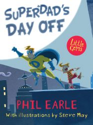 Superdad's Day Off (Dyslexia-Friendly Book - Barrington Stoke)