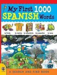 My First 1000 Spanish Words: A Search and Find Book (b small publishing)