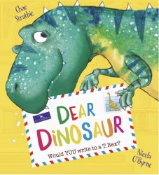 Dear Dinosaur - Would you Write to a T-Rex? (with Real Letters to Read)