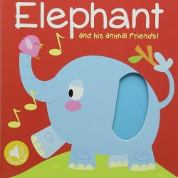 Elephant and His Animal Friends - Sound, Touch & Feel (Word Board Book with Sounds)