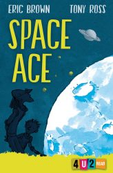 Space Ace (4u2read, Dyslexia-Friendly Book - Barrington Stoke)