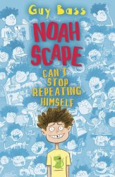 Noah Scape, Can't Stop Repeating Himself (Dyslexia-Friendly Book - Barrington Stoke)