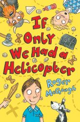 If Only We Had a Helicopter (Dyslexia-Friendly Book - Barrington Stoke)