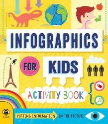 Infographics for Kids (b small publishing)