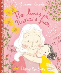 The Lines on Nana's Face (Flying Eye Picture Book, Hardcover)