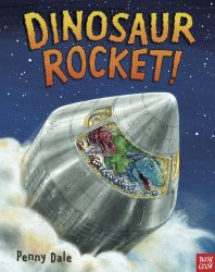 Dinosaur Rocket! (Penny Dale's Dinosaurs - Nosy Crow Picture Book)