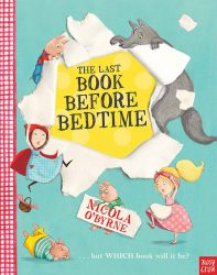 The Last Book Before Bedtime (Nosy Crow Picture Book - Nicola O'Byrne)