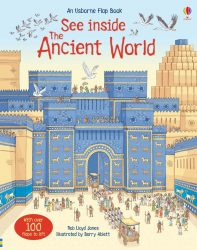Usborne See inside the Ancient World (Lift-the-Flap)