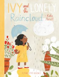 Ivy and the Lonely Raincloud (Flying Eye Picture Book, Hardcover)