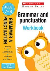 Scholastic Grammar and Punctuation - Year 3 Workbook (KS2 English Skills)