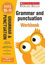 Scholastic Grammar and Punctuation - Year 6 Workbook (KS2 English Skills)