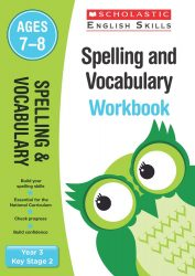 Scholastic Spelling and Vocabulary - Year 3 Workbook (KS2 English Skills)