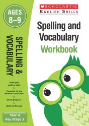Scholastic Spelling and Vocabulary - Year 4 Workbook (KS2 English Skills)