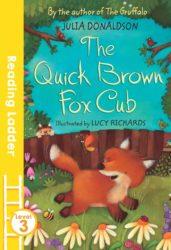 The Quick Brown Fox Cub (Egmont Reading Ladder Level 3 - Julia Donaldson)