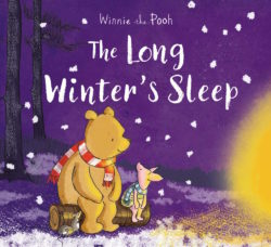Winnie-the-Pooh: The Long Winter's Sleep (Egmont Picture Book)