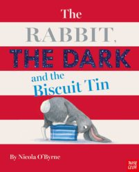 The Rabbit, the Dark and the Biscuit Tin (Nosy Crow Picture Book - Hardcover)