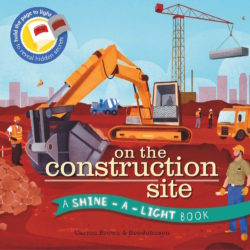 On the Construction Site (A Shine-a-Light Book - Ivy Kids)