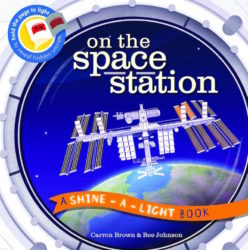 On the Space Station (A Shine-a-Light Book - Ivy Kids)