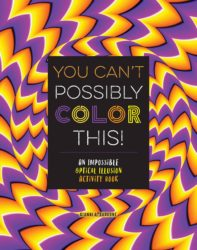 You Can't Possibly Colour This! An Impossible Optical Illusion Activity Colouring Book (MoonDance Press)