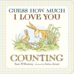 Guess How Much I Love You: Counting (Picture Book by Sam McBratney - Walker Books)