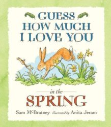 Guess How Much I Love You in the Spring (Picture Book by Sam McBratney - Walker Books)