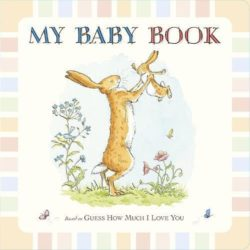 Guess How Much I Love You: Stationery Baby Book (Sam McBratney - Walker Books)