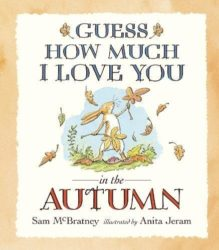 Guess How Much I Love You in the Autumn (Picture Book by Sam McBratney - Walker Books)