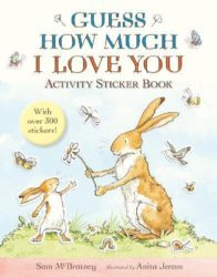 Guess How Much I Love You: Activity Sticker Book (Sam McBratney - Walker Books)