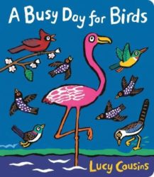 A Busy Day for Birds (Picture Board Book by Lucy Cousins - Walker Books)