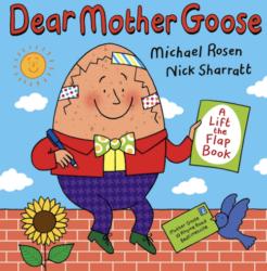 Dear Mother Goose by Michael Rosen & Nick Sharratt (Walker Books - Lift the Flap Book)