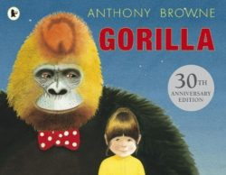 Gorilla (Walker Books Picture Book - Anthony Browne)