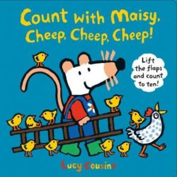 Count with Maisy, Cheep, Cheep, Cheep! Lift the Flaps (Lucy Cousins - Walker Books)
