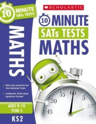 Scholastic 10-Minute SATs Tests (KS2 Maths – Year 5)
